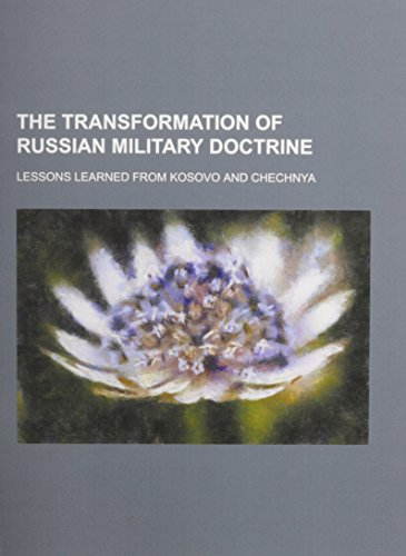 The Transformation of Russian Military Doctrine: Lessons Learned from Kosovo and Chechnya