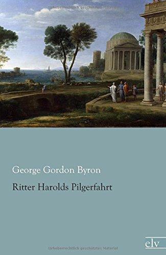 Ritter Harolds Pilgerfahrt Taschenbuch – 18. Juli 2014 George Gordon Byron Adolf Seubert Europäischer Literaturverlag 3862677273
