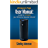 Amazon Tap User Manual: Guide to Unleash Your Wireless Speaker Device!