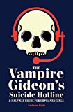 The Vampire Gideon's Suicide Hotline and Halfway House for Orphaned Girls
