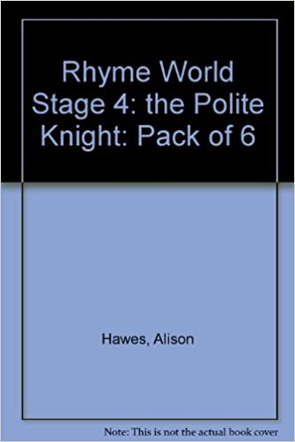 Rhyme World Stage 4: the Polite Knight: Pack of 6