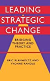 img - for Leading Strategic Change: Bridging Theory and Practice book / textbook / text book