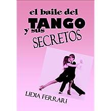 El baile del Tango y sus secretos (Spanish Edition)