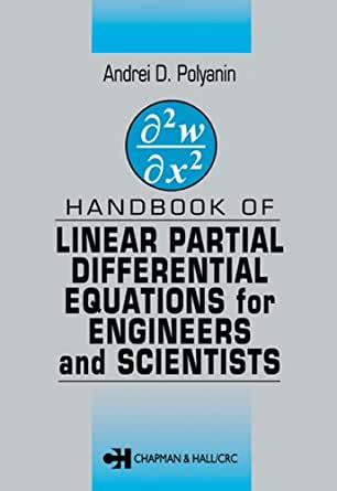 Handbook of linear partial differential equations for engineers and handbook of linear partial differential equations for engineers and scientists 1st edition kindle edition fandeluxe