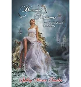 By Ashley Marie Nestler - Beautiful Nightmare: Some Dreams Become Your Reality (2013-05-21) [Paperback]