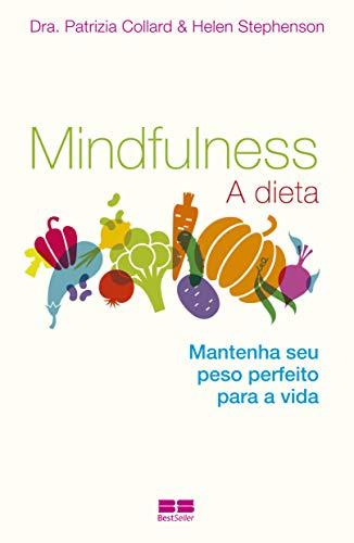 Mindfulness: A dieta: A dieta