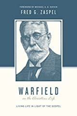 Warfield on the Christian Life (Redesign): Living in Light of the Gospel Paperback
