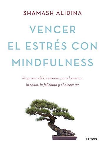 Portada del libro Vencer el estrés con mindfulness de Shamash Alidina