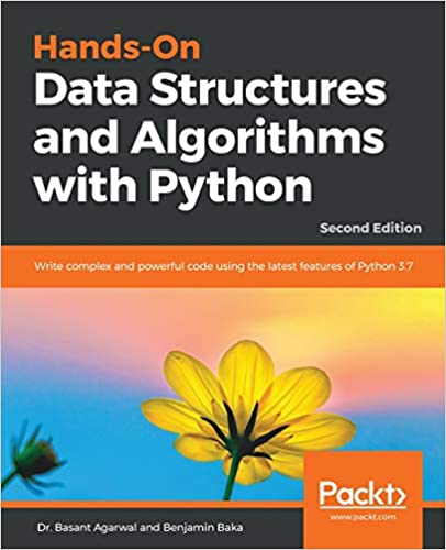 Hands-on Data Structures And Algorithms With Python: Write Complex And Powerful Code Using The Latest Features Of Python 3.7, 2nd Edition por Benjamin Baka epub