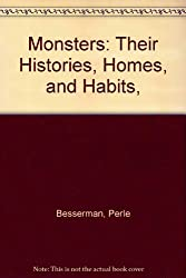 Monsters: Their Histories, Homes, and Habits,