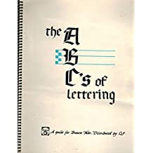 The ABC's of Lettering: A Guide for Easily Learning the Forms of Lettering for School and Business