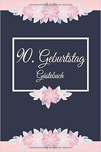 90 Geburtstag Gästebuch Zum Ausfüllen 90 Jahre Geschenk Zum