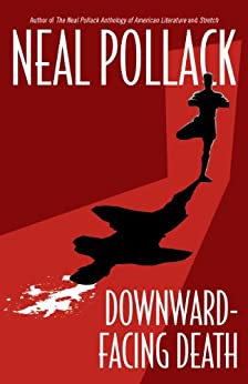 Downward-Facing Death (A Matt Bolster Yoga Mystery Book 1) by [Pollack, Neal]