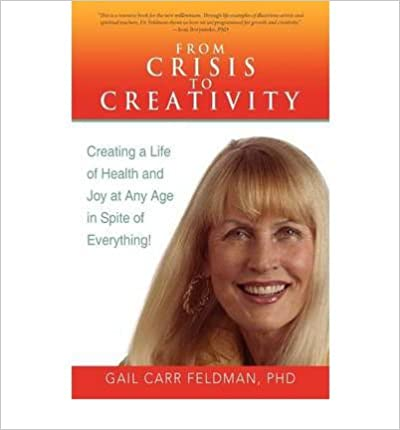 From Crisis to Creativity: Creating a Life of Health and Joy