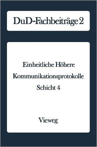 Book Einheitliche H????here Kommunikationsprotokolle: Schicht 4 (DuD-Fachbeitr????ge) (German Edition) (1984-01-01)