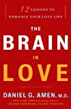 The Brain in Love, Daniel G. Amen, 0307587894