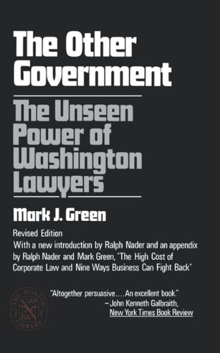 The Other Government: The Unseen Power of Washington Lawyers (Revised Edition) (The Norton Library)