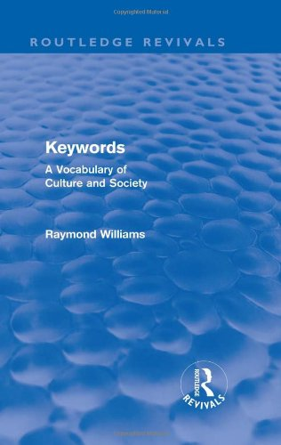 Keywords (Routledge Revivals): A Vocabulary of Culture and Society
