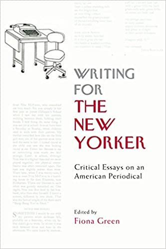 writing for the new yorker critical essays on an american  writing for the new yorker critical essays on an american periodical 1st edition