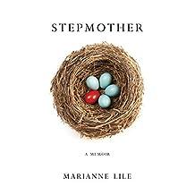 Stepmother: A Memoir