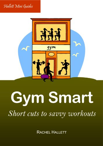 Gym Smart: Short cuts to savvy workouts
