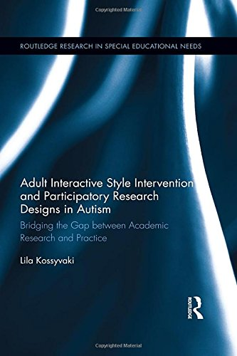 Adult Interactive Style Intervention and Participatory Research Designs in Autism: Bridging the Gap between Academic Res