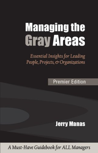 Managing the Gray Areas: Essential Insights for Leading People, Projects & Organizations (Rmc Publications compare prices)