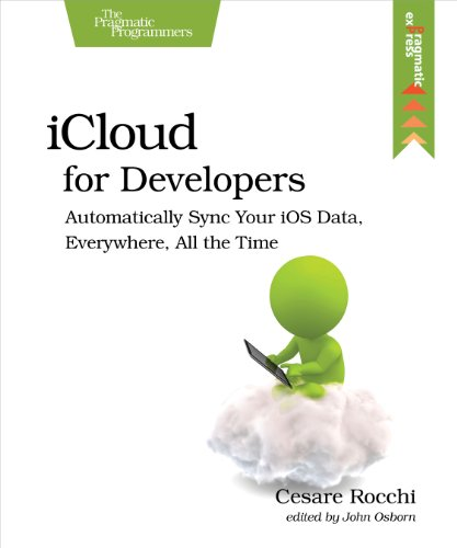 iCloud for Developers by Cesare Rocchi, Publisher : Pragmatic Bookshelf