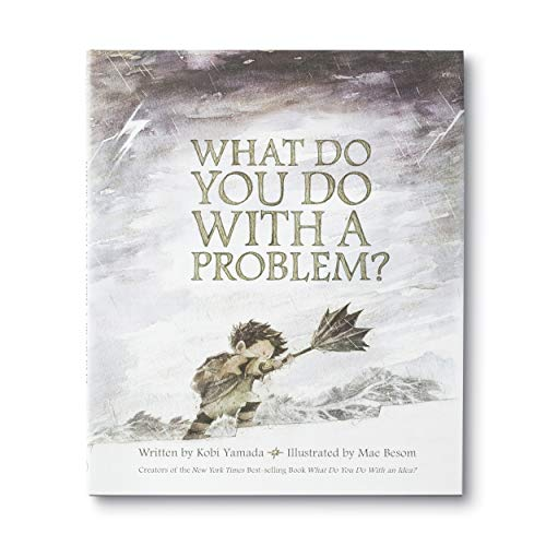 What Do You Do With a Problem?  - New York Times best seller