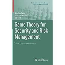 Game Theory for Security and Risk Management: From Theory to Practice