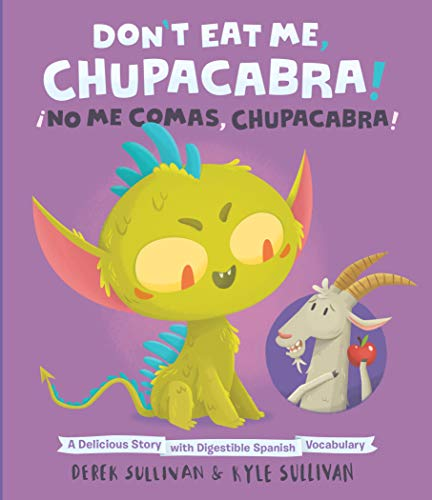 Don't Eat Me, Chupacabra! / ¡No Me Comas, Chupacabra!: A Delicious Story with Digestible Spanish Vocabulary (Hazy Dell Press Monster Series) -
