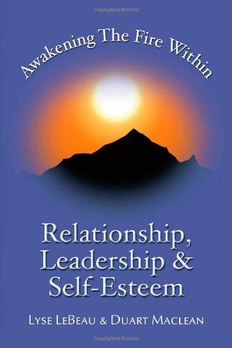 awakening-the-fire-within-relationship-leadership-self-esteem