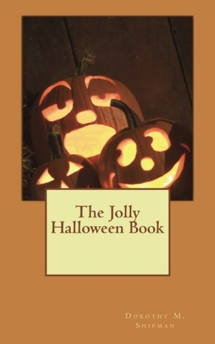 The Jolly Halloween Book: Songs, Recitations, Exercises, Drills, Dialogues, Stunts and Games, Parties]()