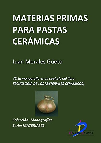 Materias primas para pastas cerámicas (Este capítulo pertenece al libro Tecnología de los materiales cerámicos).