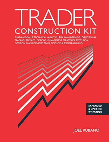 41UtR3gJ9sL - Trader Construction Kit: Fundamental & Technical Analysis, Risk Management, Directional Trading, Spreads, Options, Quantitative Strategies, Execution, Position Management, Data Science & Programming