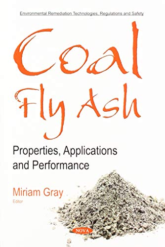 (Coal Fly Ash: Properties, Applications and Performance (Environmental Remediation Technologies, Regulations and Safety))