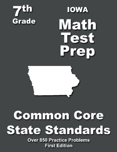 Download Iowa 7th Grade Math Test Prep: Common Core Learning Standards PDF