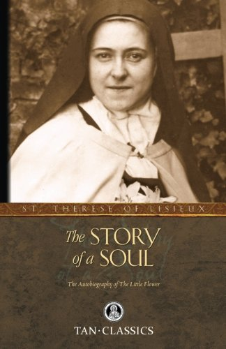 The Story of a Soul: The Autobiography of St. Therese of Lisieux (Tan Classics)