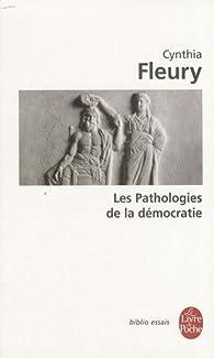 Les Pathologies de la démocratie par Cynthia Fleury