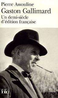 Gaston Gallimard  : un demi-siècle d'édition française, Assouline, Pierre