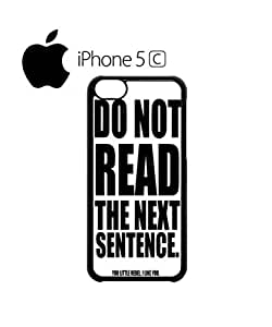 Do Not Read The Next Sentence Mobile Cell Phone Case Cover iPhone 5c Black