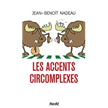 Les Accents circomplexes (French Edition)