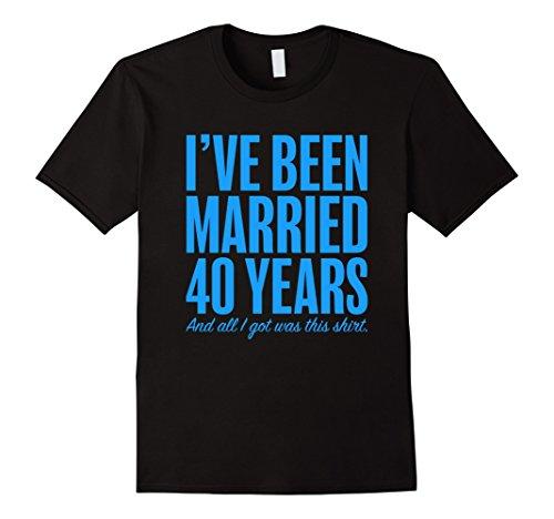 Mens 40 Years Married Anniversary Funny Wedding Gift T-Shirt 2XL Black