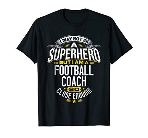 Football Birthday Ideas - Football Coach TShirt Gift Idea Superhero