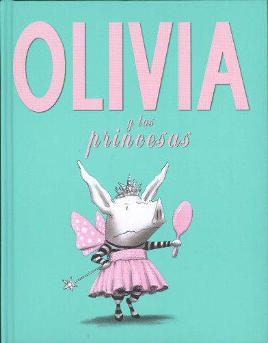 Olivia y las princesas (Spanish Edition) [Ian Falconer] (Tapa Dura)