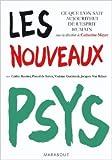 Les nouveaux psys : Ce que l'on sait aujourd'hui de l'esprit humain de Cédric Routier,Pascal de Sutter,Violaine Guéritault ( 8 septembre 2010 )