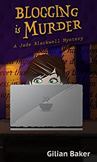 Blogging Is Murder by Gilian Baker ebook deal