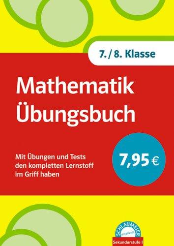 Schlaumeier: Mathematik Übungsbuch 7./8 Klasse: Mit Übungen und Tests den kompletten Lernstoff im Griff haben