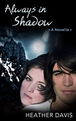 Always in Shadow: A Novella (Never Cry Werewolf Book 3)