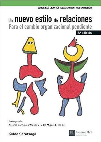 Un nuevo estilo de relaciones : para el cambio organizacional ...